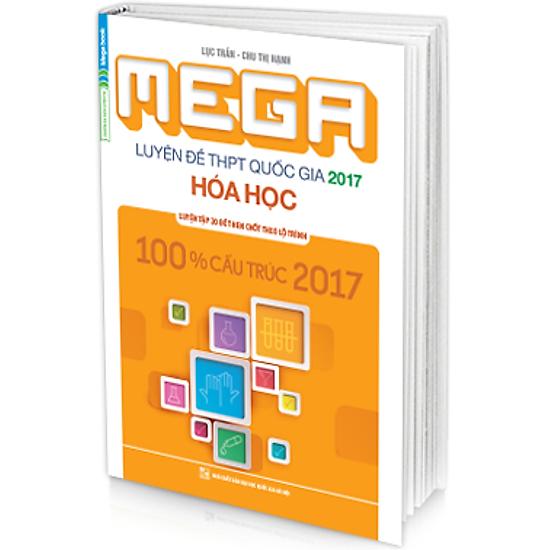 Mega Luyện Đề THPT Quốc Gia 2017 Môn Hóa Học ( Tặng mã thi thử online Megatest trị giá 120.000đ )