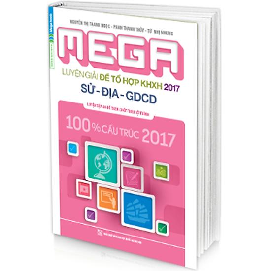 Mega Luyện Giải Đề Tổ Hợp Khoa Học Xã Hội 2017 Môn Sử – Địa – GDCD