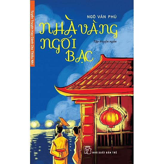 Download sách Tuyển Truyện Hay Dành Cho Thiếu Nhi - Nhà Vàng Ngói Bạc