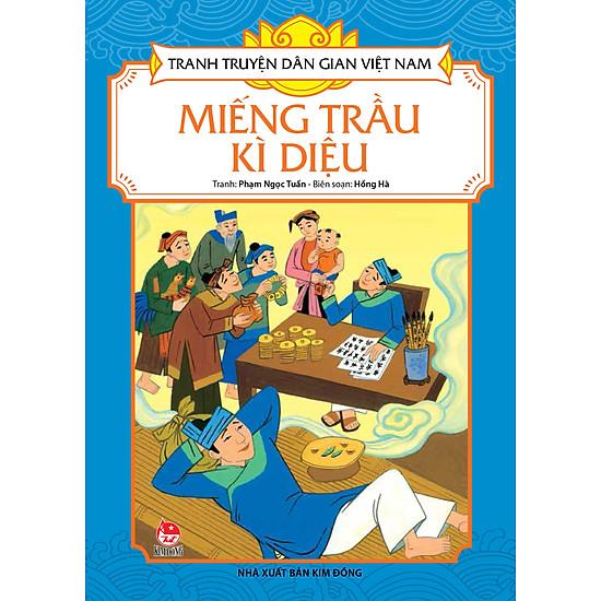 Tranh Truyện Dân Gian Việt Nam - Miếng Trầu Kì Diệu (Tái Bản 2017)