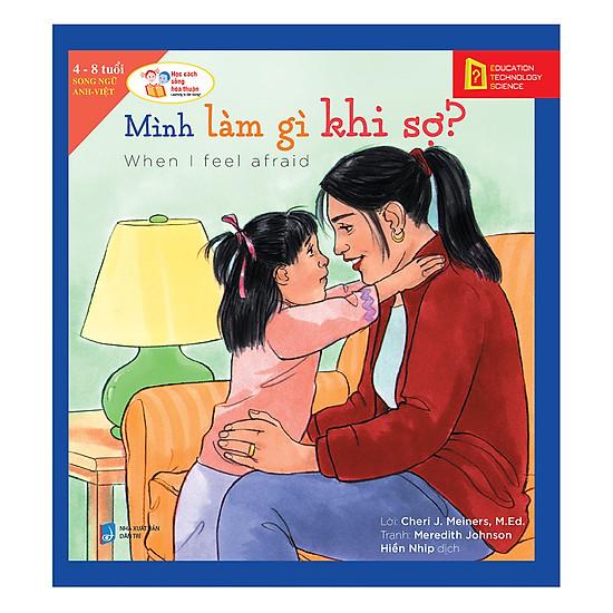 [Download Sách] Học Cách Sống Hòa Thuận - Mình Làm Gì Khi Sợ? (When I Feel Afraid)