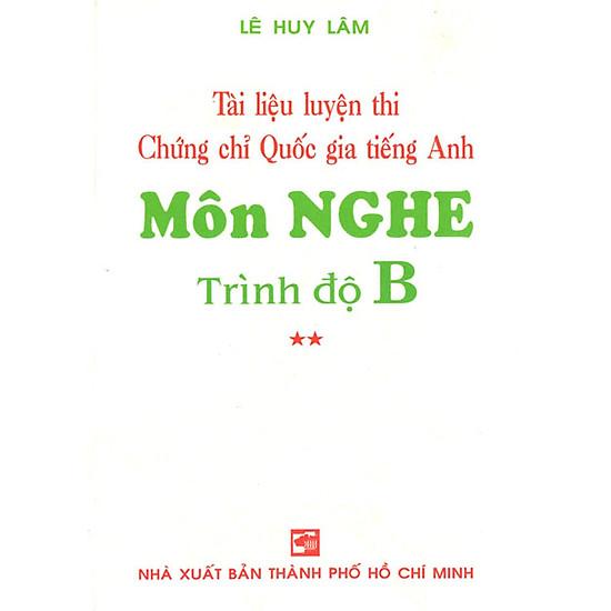 Tài Liệu Luyện Thi Chứng Chỉ Quốc Gia Tiếng Anh - Môn Nghe Trình Độ B (Kèm 3 CD)