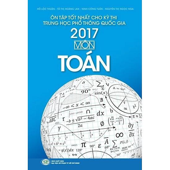 Ôn Tập Tốt Nhất Cho Kỳ Thi THPT Quốc Gia 2017 – Môn Toán
