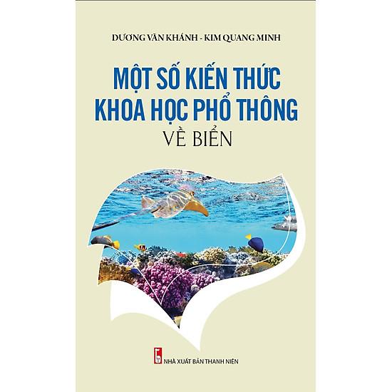 Bảo Vệ Chủ Quyền Biển Đảo Tổ Quốc – Một Số Kiến Thức Khoa Học Phổ Thông Về Biển