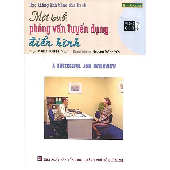 [Download Sách] Học Tiếng Anh Theo Đĩa Hình - Một Buổi Phỏng Vấn Tuyển Dụng Điển Hình (Kèm 1 VCD)