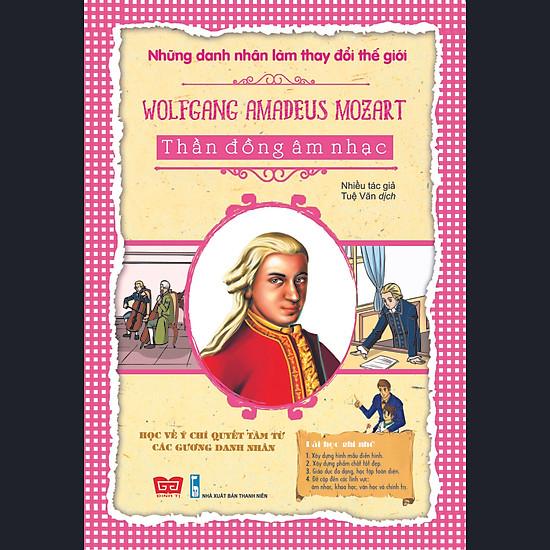 Những Danh Nhân Làm Thay Đổi Thế Giới – Wolfgang Amadeus Mozart – Thần Đồng Âm Nhạc