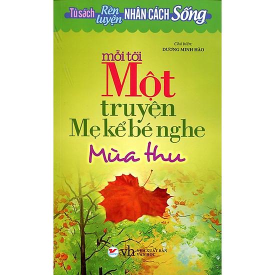 Tủ Sách Rèn Luyện Nhân Cách Sống - Mỗi Tối Một Truyện Mẹ Kể Bé Nghe (Mùa Thu)