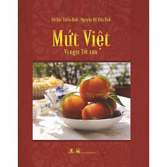 [Download sách] Mứt Việt - Vị Ngọt Tết Xưa