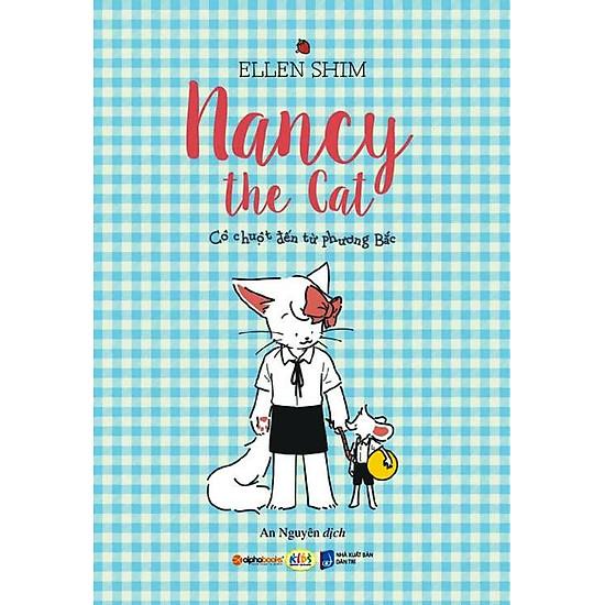 Mèo Nancy – Cô Chuột Đến Từ Phương Bắc