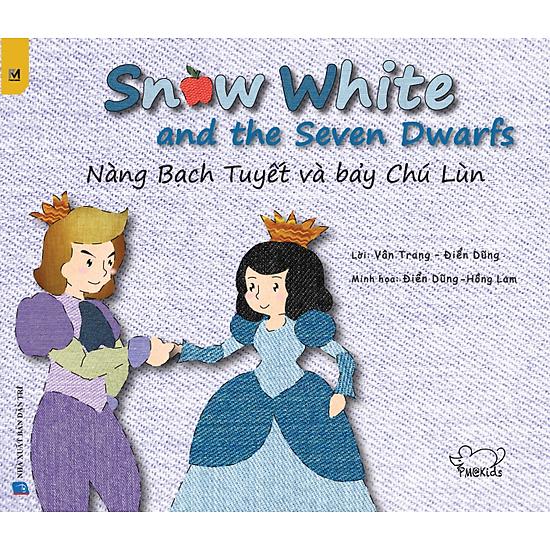 Nàng Bạch Tuyết Và Bảy Chú Lùn – Snow White And The Seven Dwarfs (Song Ngữ Việt – Anh)