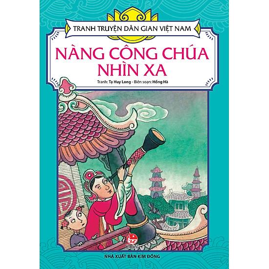 [Download sách] Tranh Truyện Dân Gian Việt Nam - Nàng Công Chúa Nhìn Xa (Tái Bản 2017)