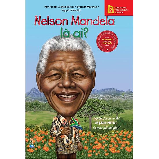 Bộ Sách Chân Dung Những Người Thay Đổi Thế Giới – Nelson Mandela Là Ai?