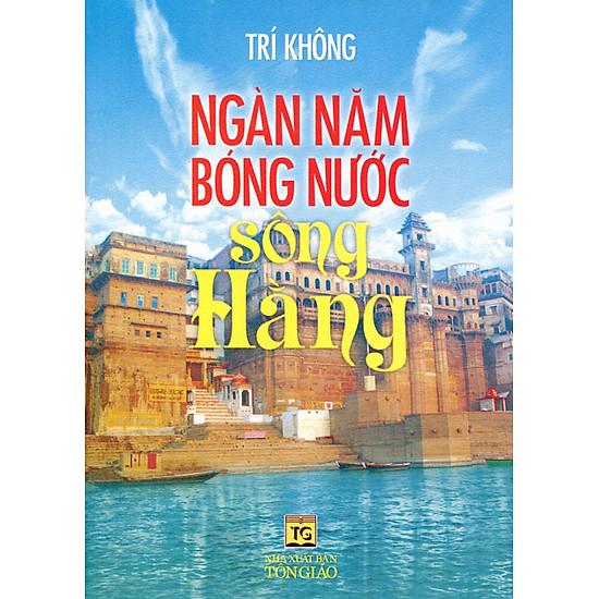 [Download Sách] Ngàn Năm Bóng Nước Sông Hằng
