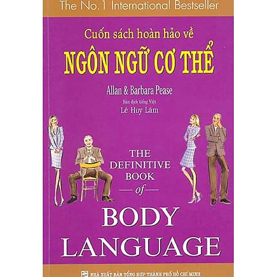 Cuốn Sách Hoàn Hảo Về Ngôn Ngữ Cơ Thể – Body Language (Tái Bản 2014)