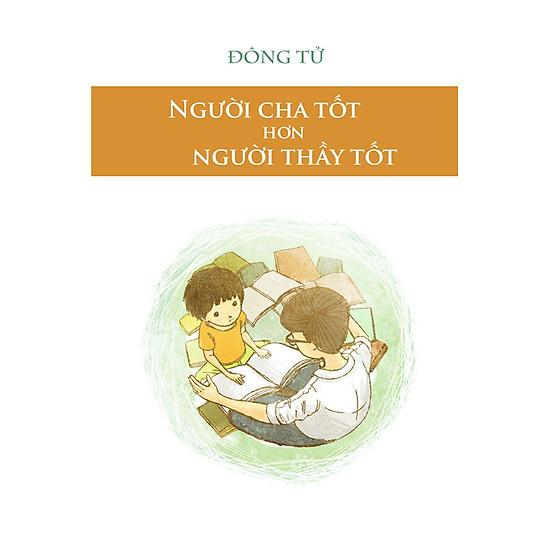 Download sách Người Cha Tốt Hơn Là Người Thầy Tốt