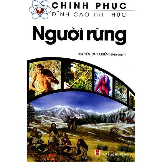 [Download Sách] Chinh Phục Đỉnh Cao Tri Thức - Người Rừng