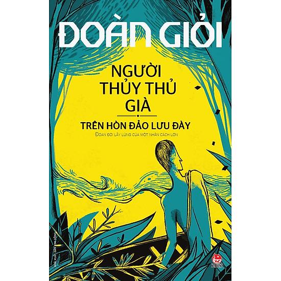 Người Thủy Thủ Già Trên Hòn Đảo Lưu Đày (Series Sách Đoàn Giỏi)