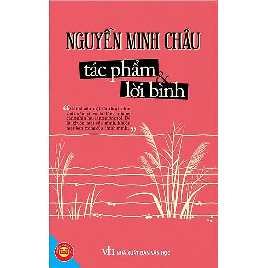 Nguyễn Minh Châu - Tác Phẩm Và Lời Bình (Đinh Tị)