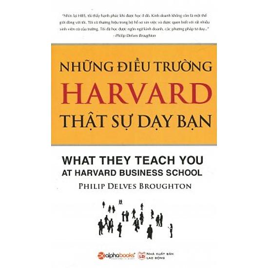 Những Điều Trường Harvard Thật Sự Dạy Bạn (Tái Bản 2015)