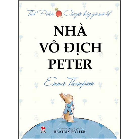Thỏ Peter Chuyện Bây Giờ Mới Kể – Nhà Vô Địch Peter