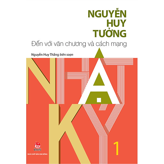 Nhật Ký Nguyễn Huy Tưởng – Tập 1 – Đến Với Văn Chương Và Cách Mạng