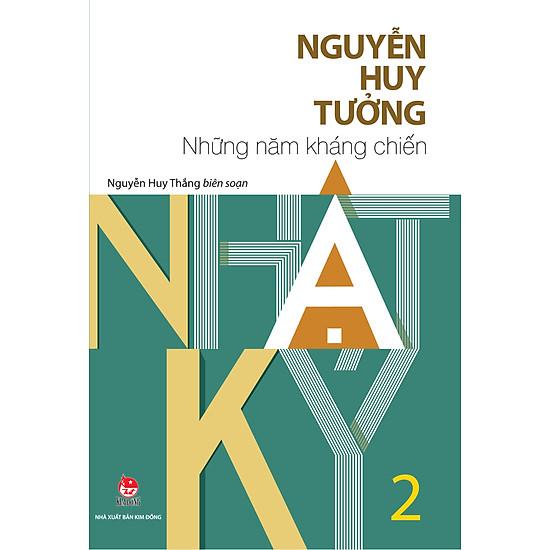 Nhật Ký Nguyễn Huy Tưởng – Tập 2 – Những Năm Kháng Chiến