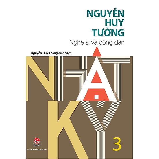 Nhật Ký Nguyễn Huy Tưởng – Tập 3 – Nghệ Sĩ  và công dân