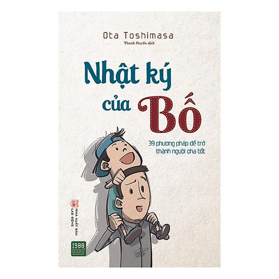 Download sách Nhật Ký Của Bố - 39 Phương Pháp Để Trở Thành Người Cha Tốt
