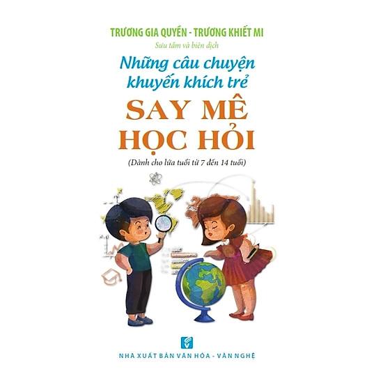 Những Câu Chuyện Khuyến Khích Trẻ Say Mê Học Hỏi (Tái Bản)