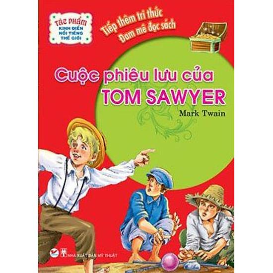 [Download Sách] Tác Phẩm Kinh Điển Nổi Tiếng Thế Giới - Những Cuộc Phiêu Lưu Của Tom Sawyer