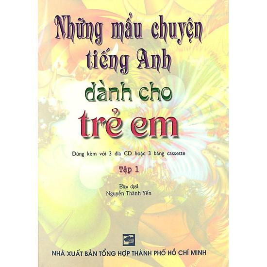 Những Mẫu Chuyện Tiếng Anh Dành Cho Trẻ Em - Tập 1 (Kèm 3CD)