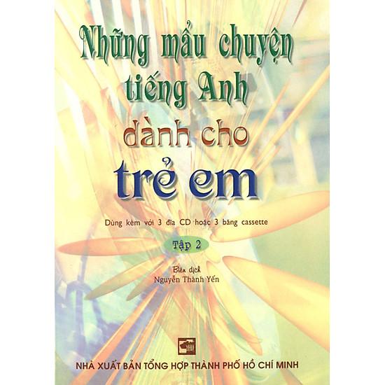 Những Mẫu Chuyện Tiếng Anh Dành Cho Trẻ Em - Tập 2 (Kèm 3CD)