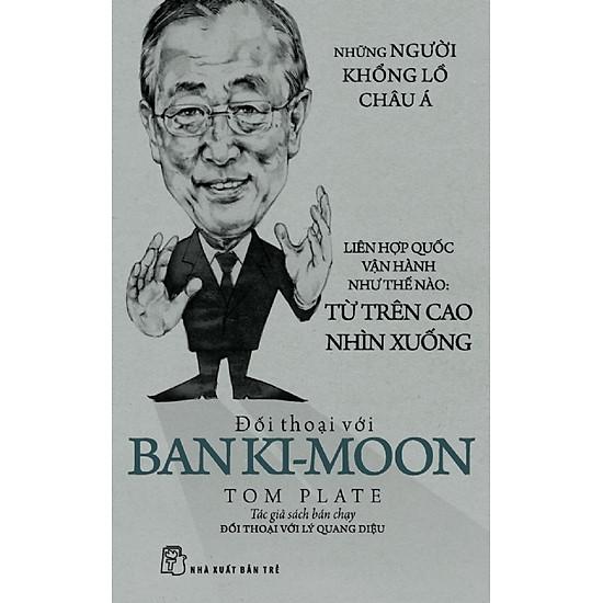 Những Người Khổng Lồ Châu Á – Đối Thoại Với Ban Ki – Moon