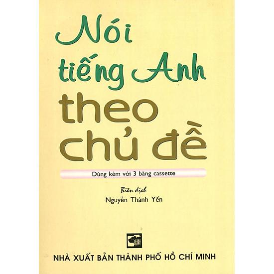 [Download Sách] Nói Tiếng Anh Theo Chủ Đề (Kèm 3CD)