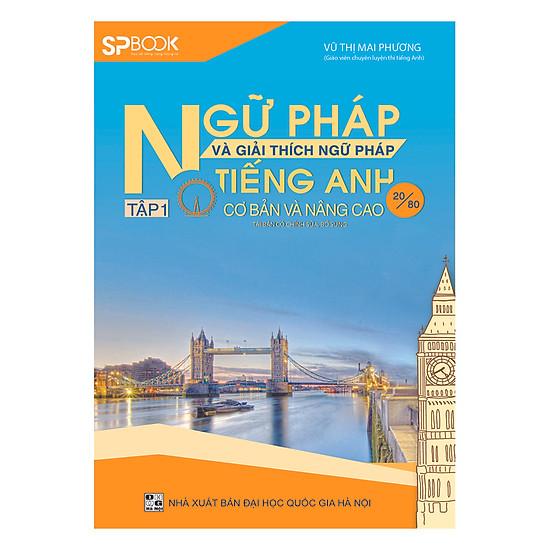 Ngữ Pháp Và Giải Thích Ngữ Pháp Tiếng Anh Cơ Bản Và Nâng Cao 20/80 (Tập 1)