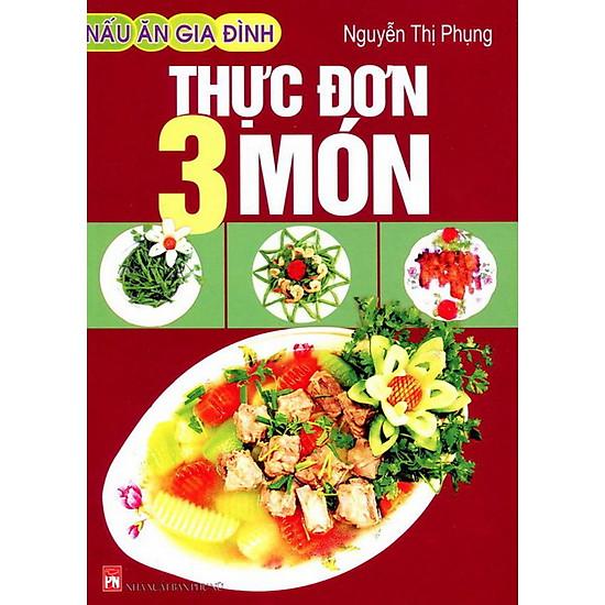 Nấu Ăn Gia Đình Thực Đơn 3 Món