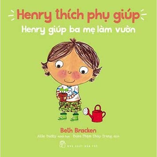 Henry Thích Phụ Giúp – Henry Giúp Ba Mẹ Làm Vườn
