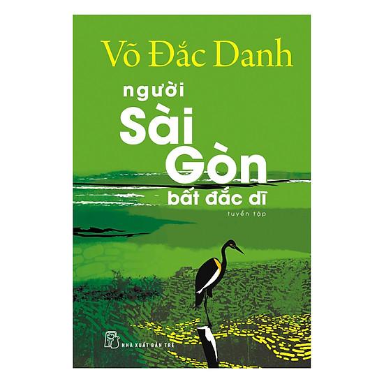 [Download Sách] Người Sài Gòn Bất Đắc Dĩ