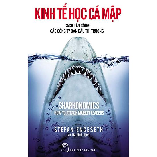 Kinh Tế Học Cá Mập – Cách Tấn Công Các Công Ty Dẫn Đầu Thị Trường