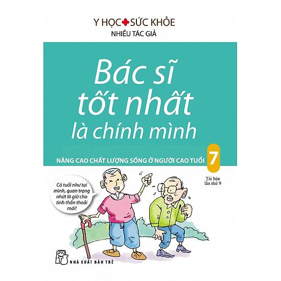 Bác Sĩ Tốt Nhất Là Chính Mình - Tập 7: Nâng Cao Chất Lượng Sống Ở Người Cao Tuổi - EBOOK/PDF/PRC/EPUB