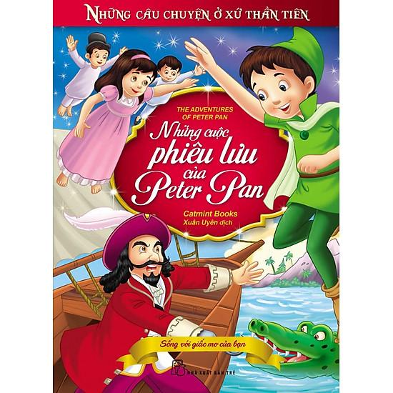 Những Câu Chuyện Ở Xứ Thần Tiên - Những Cuộc Phiêu Lưu Của Peter Pan