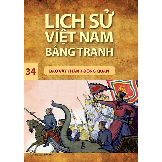 Download sách Lịch Sử Việt Nam Bằng Tranh (Tập 34) - Bao Vây Thành Đông Quan