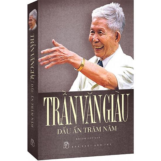 Trần Văn Giàu – Dấu Ấn Trăm Năm