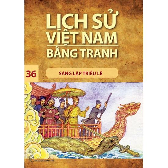 Lịch Sử Việt Nam Bằng Tranh (Tập 36) - Sáng Lập Triều Lê