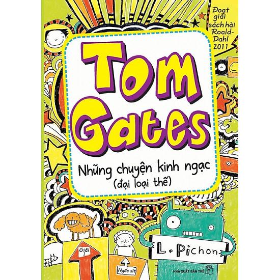 Tom Gates Tập 3: Những Chuyện Kinh Ngạc (Đại Loại Thế)