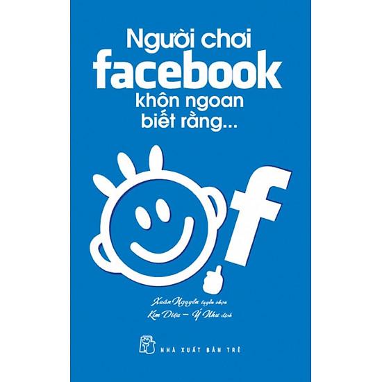 [Download Sách] Người Chơi Facebook Khôn Ngoan Biết Rằng