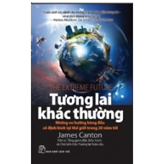 [Download Sách] Tương lai Khác Thường - Những Xu Hướng Hàng Đầu Sẽ Định Hình Lại Thế Giới Trong 20 Năm Tới