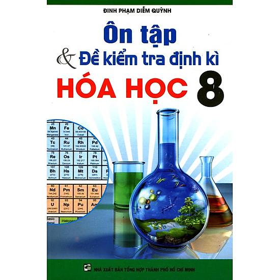 Ôn Tập Và Kiểm Tra Định Kì Hóa Học Lớp 8
