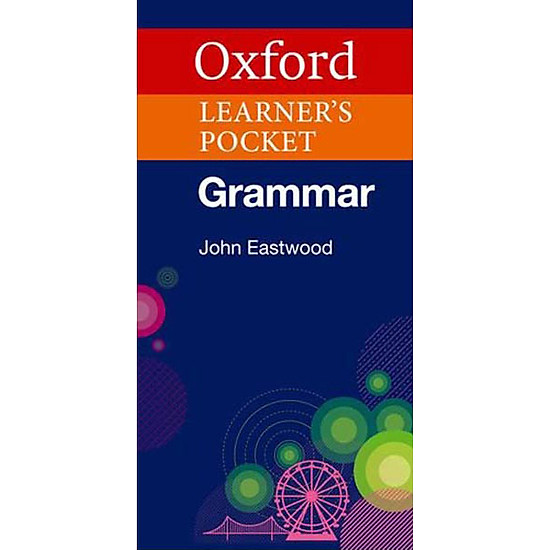 Oxford Learner′s Pocket Grammar: Pocket-sized Grammar To Revise And Check Grammar Rules