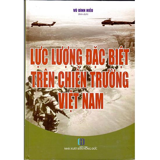 [Download sách] Lực Lượng Đặc Biệt Trên Chiến Trường Việt Nam